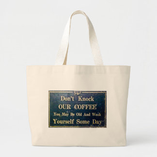 Don't Knock Our Coffee Large Tote Bag
