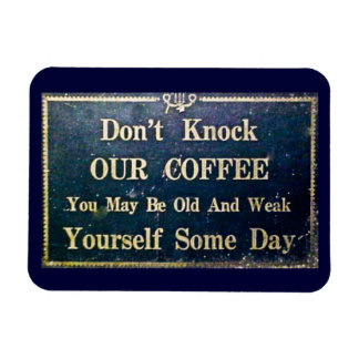 Don't Knock Our Coffee Magnet