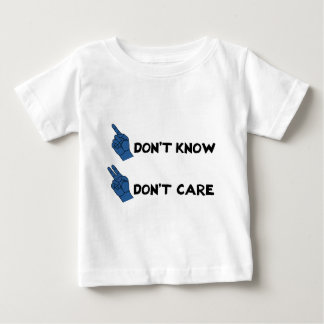 Don't Know Don't Care! Baby T-Shirt