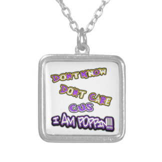 don't know dont care I am poppin Silver Plated Necklace