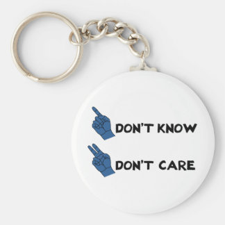 Don't Know Don't Care! Keychain