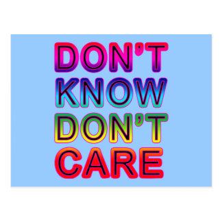 Don't Know, Don't Care T-shirts, Buttons, Mugs Postcard