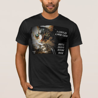 Don't Know How to Care less T-Shirt