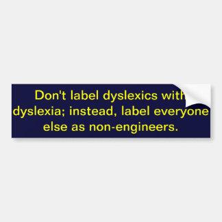Don't label dyslexics with dyslexia