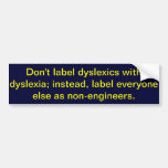 Don't label dyslexics with dyslexia bumper stickers