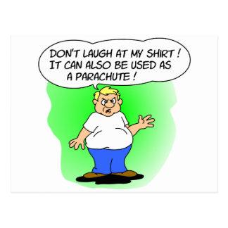 Don't Laugh At My Shirt Postcard