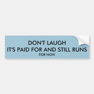 Don't Laugh Car Bumper Sticker