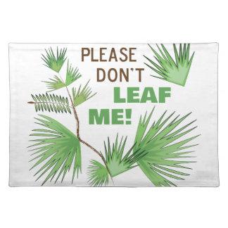 Dont Leaf Me Cloth Placemat