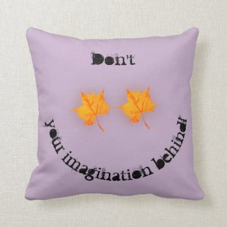Don't Leaf Your Imagination Behind! Throw Pillow