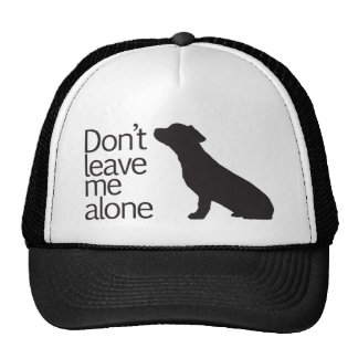 Don't leave me alone trucker hat