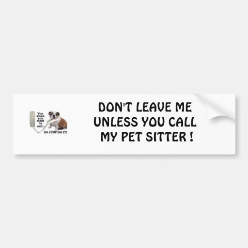 DON'T LEAVE ME UNLESS YOU CALL MY ... CAR BUMPER STICKER