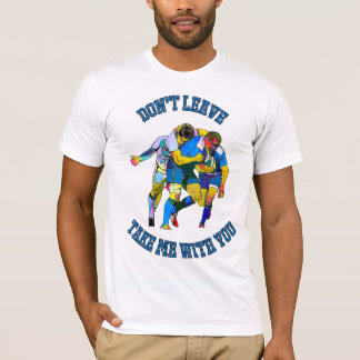 Don't Leave - Rugby T-Shirt