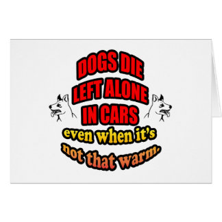 DONT LEAVE YOUR PETS ALONE IN A CAR GREETING CARD