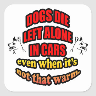 DONT LEAVE YOUR PETS ALONE IN A CAR SQUARE STICKERS