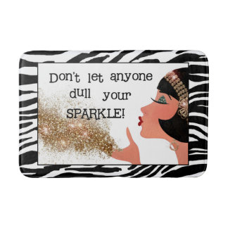 """""""Don't Let Anyone Dull Your Sparkle!"""" Bathroom Mat"""