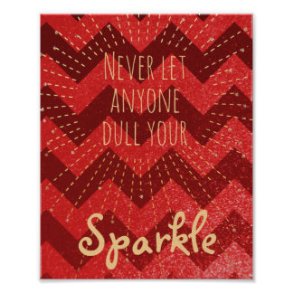 Don't Let Anyone Dull Your Sparkle | Inspirational Poster