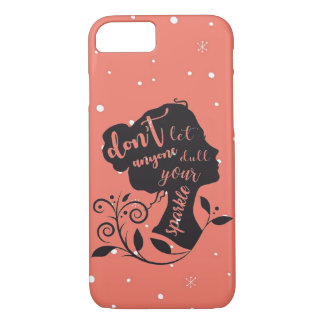 Don't let anyone dull your sparkle iPhone case