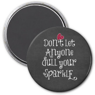 Don't Let Anyone Dull Your Sparkle Quote 3 Inch Round Magnet