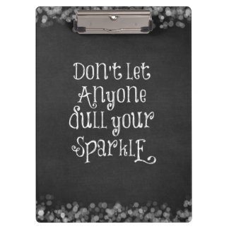 Don't Let Anyone Dull Your Sparkle Quote Clipboard