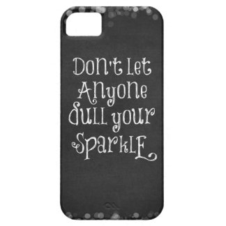 Don't Let Anyone Dull Your Sparkle Quote iPhone SE/5/5s Case