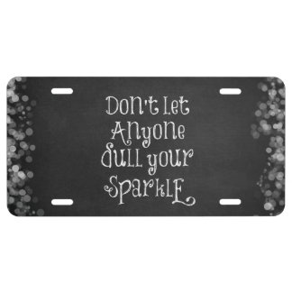 Don't Let Anyone Dull Your Sparkle Quote License Plate