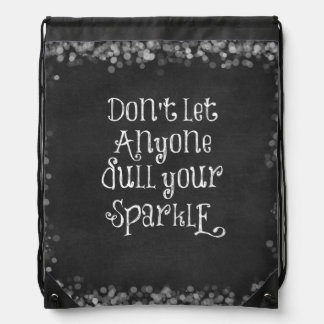 Don't Let Anyone Dull Your Sparkle Quote Drawstring Bag