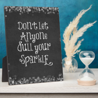 Don't Let Anyone Dull Your Sparkle Quote Photo Plaques