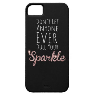 Dont let anyone ever dull your sparkle Case-Cute iPhone SE/5/5s Case
