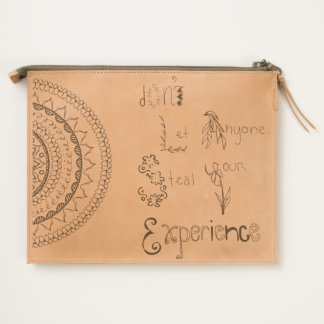 """""""Don't Let Anyone Steal Your Experience"""" Pouch"""
