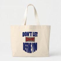 Don't Let Bigotry Define You Bag