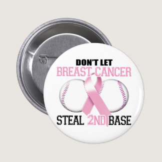 Don't Let Breast Cancer Steal 2nd Base Pinback Button