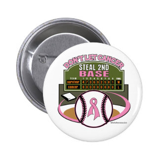 Dont Let Breast Cancer Steal 2nd Base Scoreboard 2 Inch Round Button