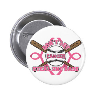 Don't Let Cancer Steal 2nd Base - Breast Cancer Pinback Button