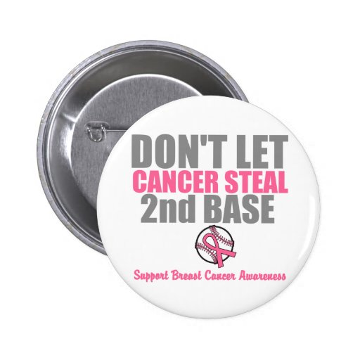 Dont Let Cancer Steal Second 2nd Base Button