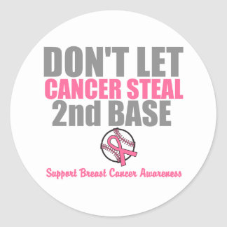 Dont Let Cancer Steal Second 2nd Base Classic Round Sticker