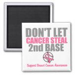 Dont Let Cancer Steal Second 2nd Base Refrigerator Magnets