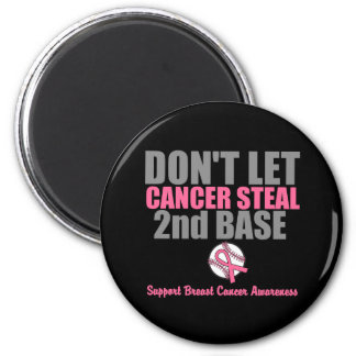 Dont Let Cancer Steal Second 2nd Base 2 Inch Round Magnet