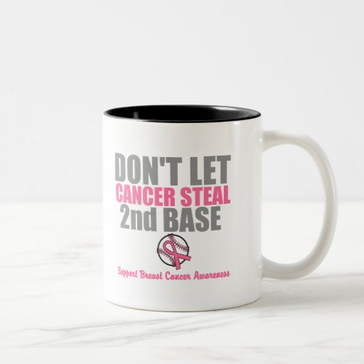 Dont Let Cancer Steal Second 2nd Base Mugs