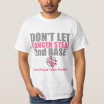 Dont Let Cancer Steal Second 2nd Base Shirts