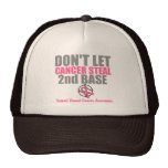 Dont Let Cancer Steal Second 2nd Base Trucker Hat