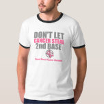 Dont Let Cancer Steal Second 2nd Base Tshirts