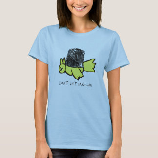 don't let coal win T-Shirt