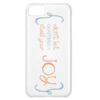 don't let comparison steal your JOY! iPhone 5C Cover