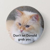 Don't let Donald grab you. Pinback Button