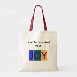 Don't Let 'Em Steal Your Joy Tote Bag