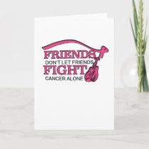 Don't Let Friends Fight Cancer Alone Support Card