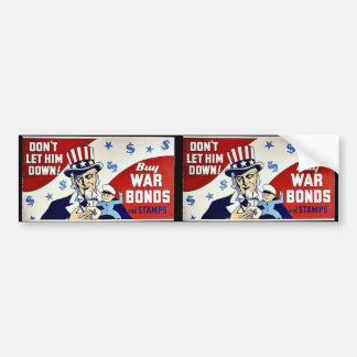 Don't Let Him Down, Buy War Bonds And Stamps Bumper Sticker