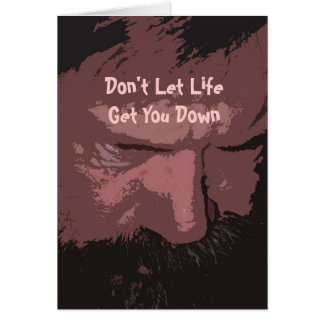 Don't Let Life Get You Down Man Card