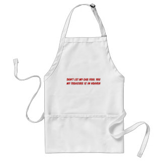 Don't let my car fool you christian gift item adult apron
