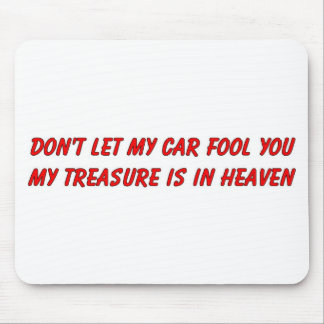Don't let my car fool you christian gift item mouse pad